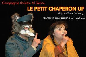 LE PETIT CHAPERON UF - Compagnie Théâtre al dente