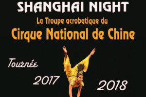 SHANGHAI NIGHT - La troupe acrobatique du Cirque National de Chine