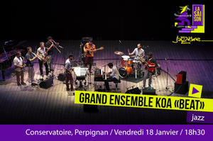 Saison Jazzèbre  - GRAND ENSEMBLE KOA « BEAT »