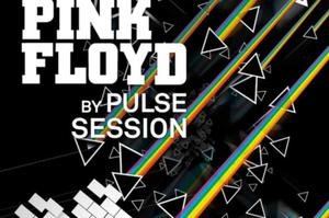 PULSE SESSION : TRIBUTE TO PINK FLOYD EN CONCERT