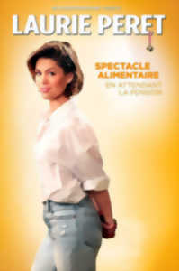LAURIE PERET -SPECTACLE ALIMENTAIRE