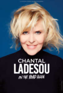 SPECTACLE DE CHANTAL LADESOU 'ON THE ROAD AGAIN'