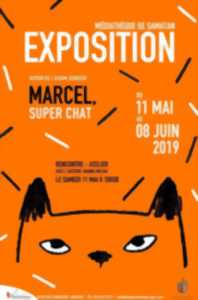 EXPOSITION : MARCEL SUPER CHAT