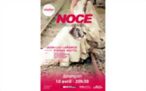 Report du spectacle: Noce