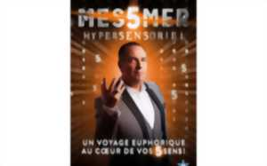 Spectacle : Messmer-Hypersensoriel
