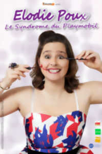 Spectacle Elodie Poux : Le syndrome du playmobil