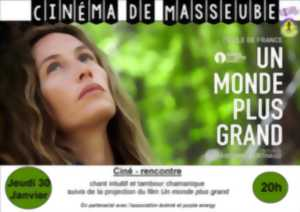 CINÉ RENCONTRE : UN MONDE PLUS GRAND