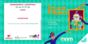 ANIMATION : ATELIERS A'MUSÉES