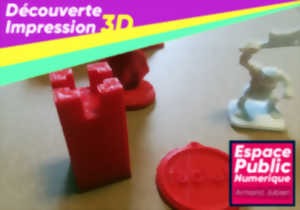DECOUVERTE DE L'IMPRESSION 3D