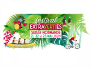 EVENEMENT REPORTE EN 2021 - Festival Les Extraverties en Suisse Normande -