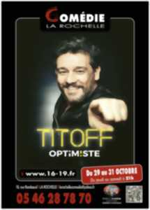SPECTACLE : TITOFF - OPTIM!STE