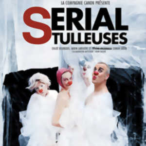 Serial tulleuses